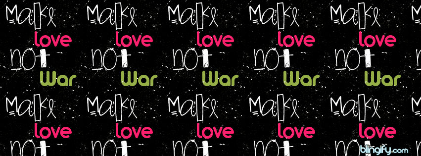 Make Love Not War facebook cover